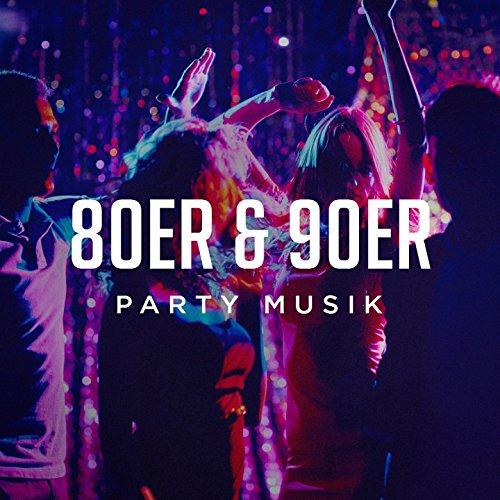 80ER & 90ER Party Musik