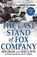 The Last Stand of Fox Company: A True Story of U.S. Marines in Combat by Bob Drury Tom Clavin(2009-11-03)