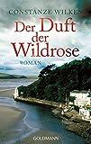 Der Duft der Wildrose: Roman
