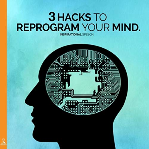 3 Hacks to Reprogram Your Mind (Inspirational Speech) [feat. Jess Shepherd]