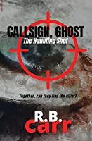 Callsign Ghost: The Haunting Shot: The