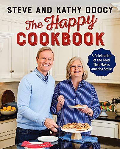 [Steve Doocy] The Happy Cookbook: A Celebration of The Food That Makes America Smile - Hardcover