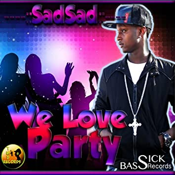 We Love Party (Mesiba Riddim)