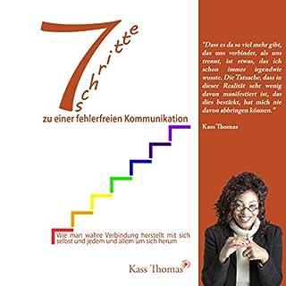 7 Schritte zu einer fehlerfreien Kommunikation [7 Steps to Flawless Communication]                   Autor:                                                                                                                                 Kass Thomas                               Sprecher:                                                                                                                                 Christian Trabert                      Spieldauer: 44 Min.     7 Bewertungen     Gesamt 4,4