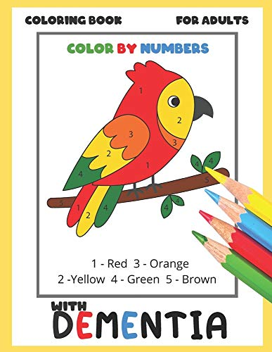 Coloring Book for Adults with Dementia:Color By Numbers: Simple Coloring Books Series for Beginners, Seniors,(Helping for patient of Dementia, Alzheimer's, Parkinson's ... and motor impairments)