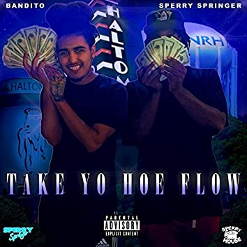 Take Yo Hoe Flow (feat. Sperry Springer)