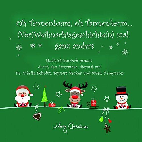 Tannenbaum, oh Tannenbaum... (Vor)Weihnachtsgeschichten mal ganz anders, Medizinhistorisch erneut durch den Dezember, diesmal mit Dr. Sibylle Scholtz, Myriam Becker und Frank Krogmann