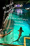 All About Aquariums (Willow and Rainy's Excellent Adventures)
