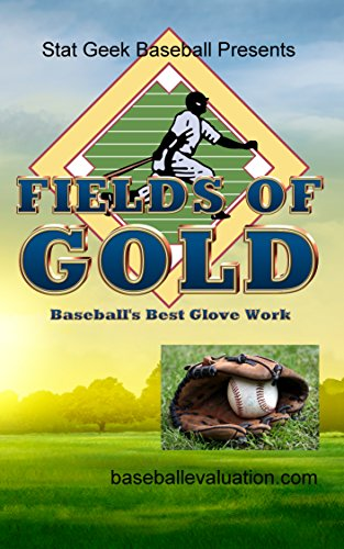 Fields of Gold, Baseball's Best Glove Work (English Edition)