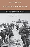 When We Were One: Stories Of World War II by W.c. Heinz (2003-05-15)
