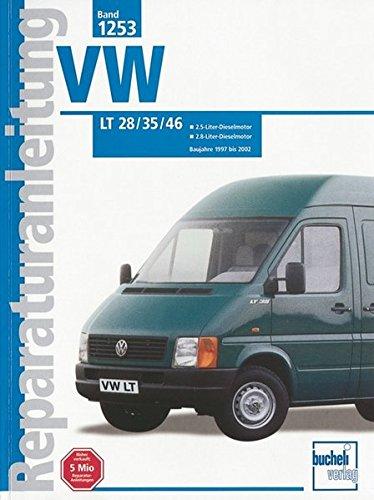 VW LT 28 / 35 / 46: 2.5-Liter-Dieselmotor. 2.8-Liter-Dieselmotor. Baujahre 1997 bis 2002