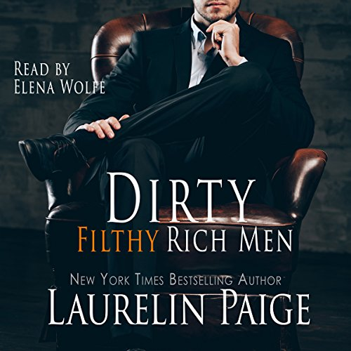 Couverture de Dirty Filthy Rich Men