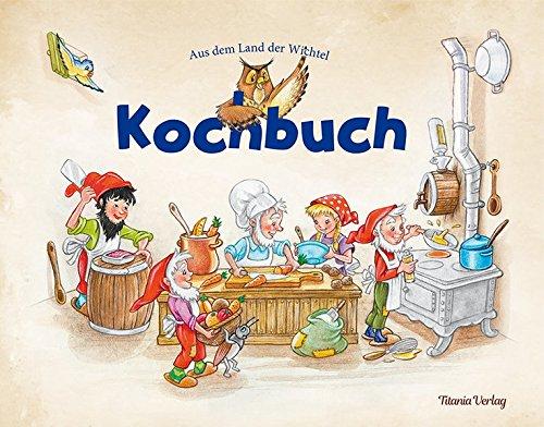 Kochbuch: Aus dem Land der Wichtel