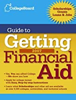 College Board Guide to Getting Financial Aid 2007