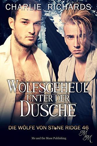 Wolfsgeheul unter der Dusche (Die Wölfe von Stone Ridge 46)