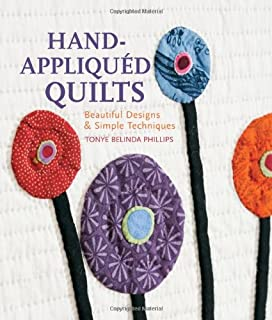 Hand-Appliqued Quilts: Beautiful Designs & Simple Techniques