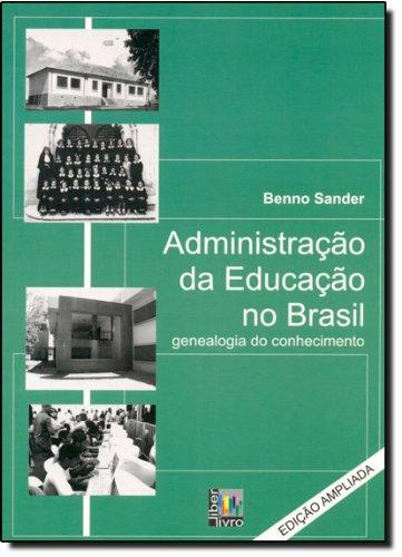Administração da Educação no Brasil: Genealogia do Conhecimento