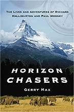 Horizon Chasers: Lives And Adventures of Richard Halliburton And Paul Mooney
