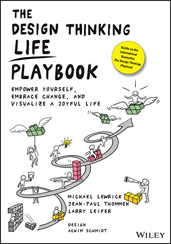 The Design Thinking Life Playbook: Empower Yourself, Embrace Change, and Visualize a Joyful Life Front Cover