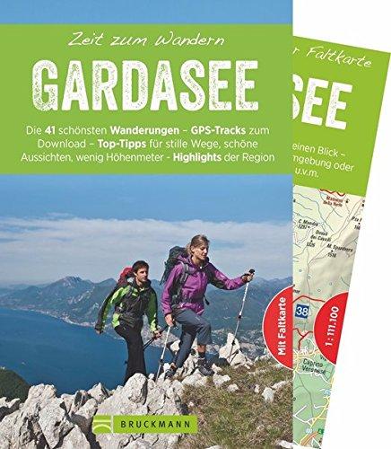 Bruckmann Wanderführer: Zeit zum Wandern Gardasee. 41 Wanderungen, Bergtouren und Ausflugsziele rund um den Gardasee. Mit Wanderkarte zum ... wenigen Höhenmetern - Highlights der Region