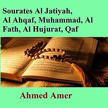 Sourates Al Jatiyah, Al Ahqaf, Muhammad, Al Fath, Al Hujurat, Qaf (Quran)