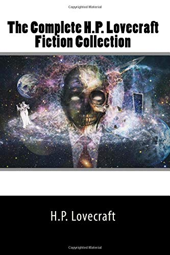 The Complete H.P. Lovecraft Fiction Collection 1726444872 Book Cover