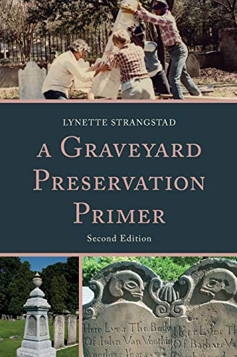 Compare Textbook Prices for A Graveyard Preservation Primer American Association for State and Local History Second Edition ISBN 9780759122420 by Strangstad, Lynette