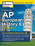 Cracking the AP European History Exam, 2020 Edition: Practice Tests & Proven Techniques to Help You Score a 5 (College Test Preparation)