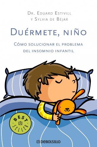 Duérmete, niño: como solucionar el problema del insomnio infantil (BEST SELLER)
