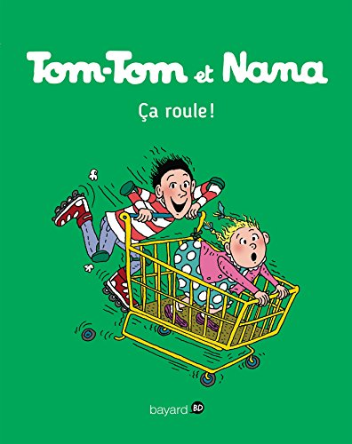 Tom-Tom et Nana, Tome 31 : Ça roule (French Edition)