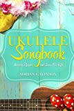 Ukulele Songbook: Nursery Rhymes and Songs For Kids