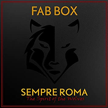 Sempre Roma, The Spirit of the Wolves
