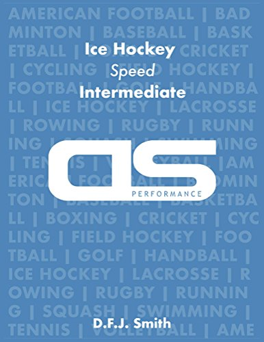 DS Performance - Strength & Conditioning Training Program for Ice Hockey, Speed, Intermediate (English Edition)