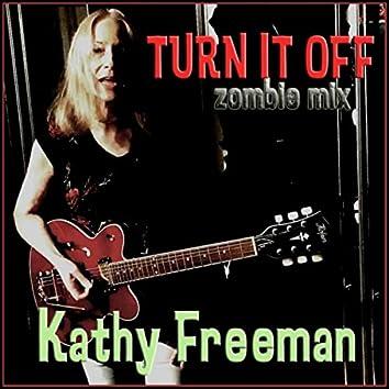 Turn It Off (Zombie Mix)