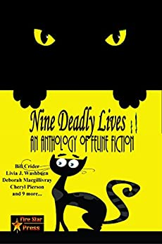 Nine Deadly Lives: An Anthology of Feline Fiction by [Livia J. Washburn, Bill Crider, Cheryl Pierson, Deborah Macgillivray, Angela Crider, Clay More, C. A. Jamison, Mollie Hunt, Isabella Norse, Rochelle Spencer]