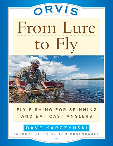 Orvis From Lure to Fly: Fly Fishing for Spinning and Baitcast Anglers (English Edition)