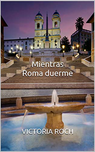 Couverture du livre Mientras Roma duerme (Spanish Edition)