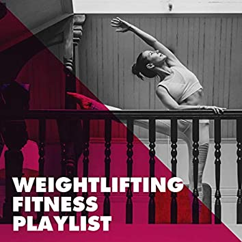 Weightlifting Fitness Playlist