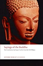 Sayings of the Buddha: New translations from the Pali Nikayas (Oxford World's Classics)