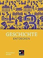 Geschichte entdecken Bayern 3: Fuer die Jahrgangsstufe 8