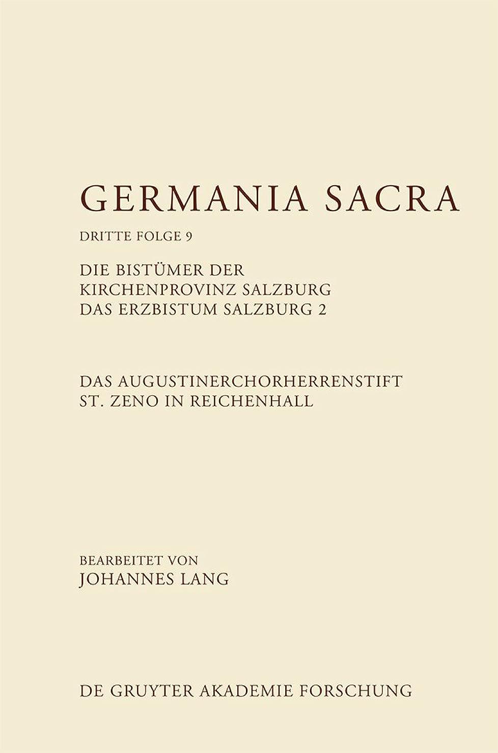 トレーニング原油ありふれたDas Augustinerchorherrenstift St. Zeno in Reichenhall. Die Bistümer der Kirchenprovinz Salzburg. Das Bistum Salzburg 2 (German Edition)
