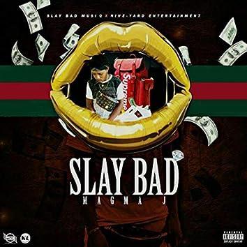 Slay Bad
