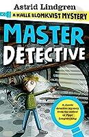 A Kalle Blomkvist Mystery: Master Detective (Kalle Blomkvist Mystery 1)