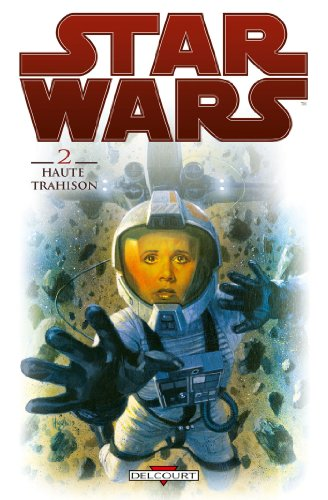 Star Wars T02 : Haute Trahison