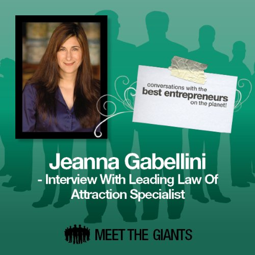 Jeanna Gabellini - Interview with the Leading Law of Attraction Specialist cover art