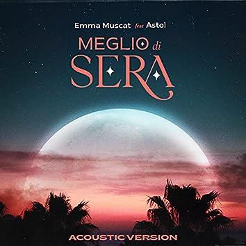 Meglio di sera (feat. Astol) [Acoustic Version]