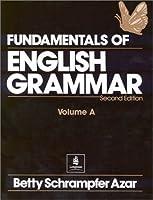 FUNDAMENTALS OF ENG GRAMMAR (2ND) VOL-A (Fundamentals of English Grammar)