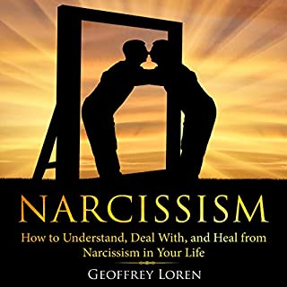 Narcissism: How to Understand, Deal with, and Heal from Narcissism in Your Life     Learn How a Narcissist Thinks, How to Treat and Cope with a Narcissist and How to Repair and Heal Your Self-Esteem              By:                                                                                                                                 Geoffrey Loren                               Narrated by:                                                                                                                                 Leigh Adams                      Length: 1 hr and 9 mins     31 ratings     Overall 4.6