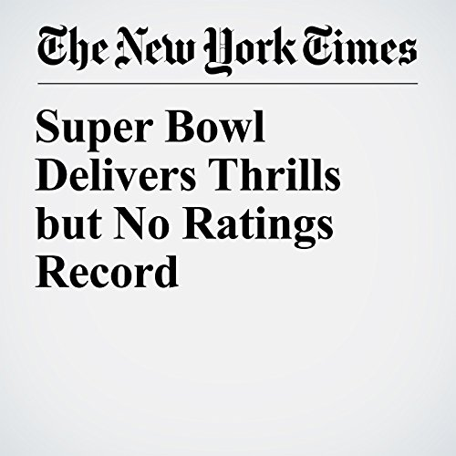 Super Bowl Delivers Thrills but No Ratings Record copertina