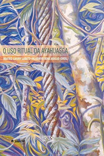 O uso Ritual da Ayahuasca